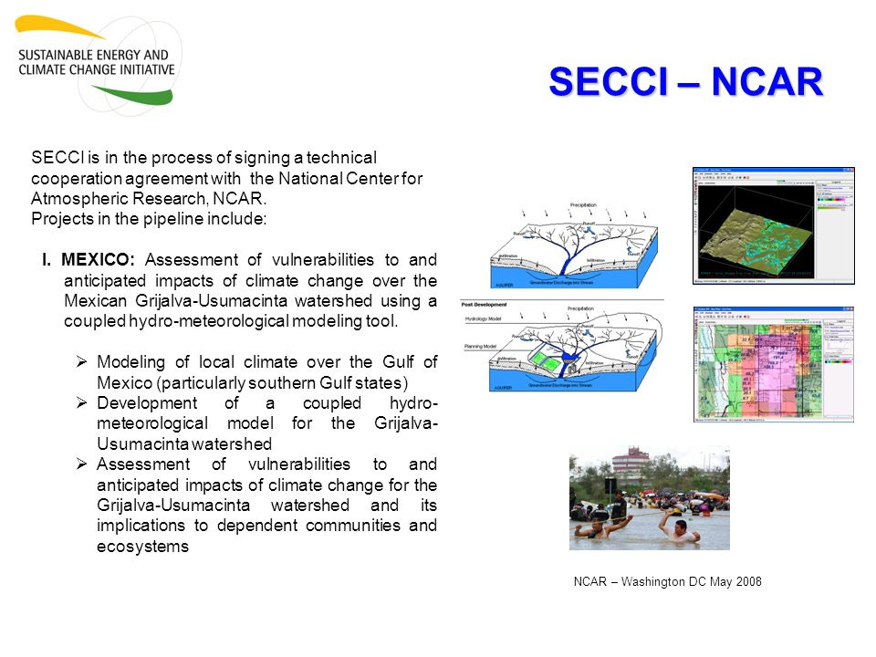 SECCI – NCAR SECCI is in the process of signing a technical cooperation agreement with the National Center for Atmospheric Research, NCAR. Projects in