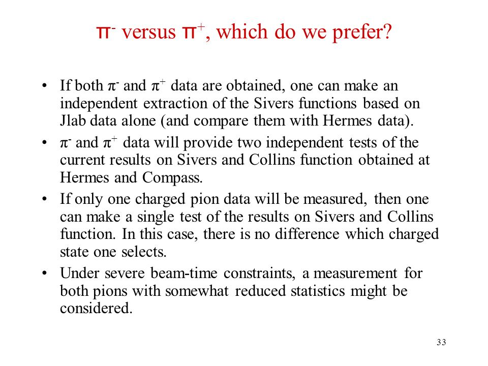 33 π - versus π +, which do we prefer.