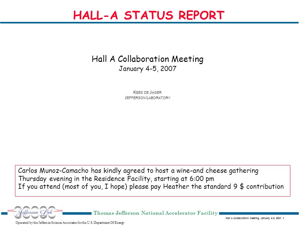 Hall A collaboration meeting, January 4-5, 2007, 1 Operated by the Jefferson Science Associates for the U.S. Department Of Energy Thomas Jefferson Nat