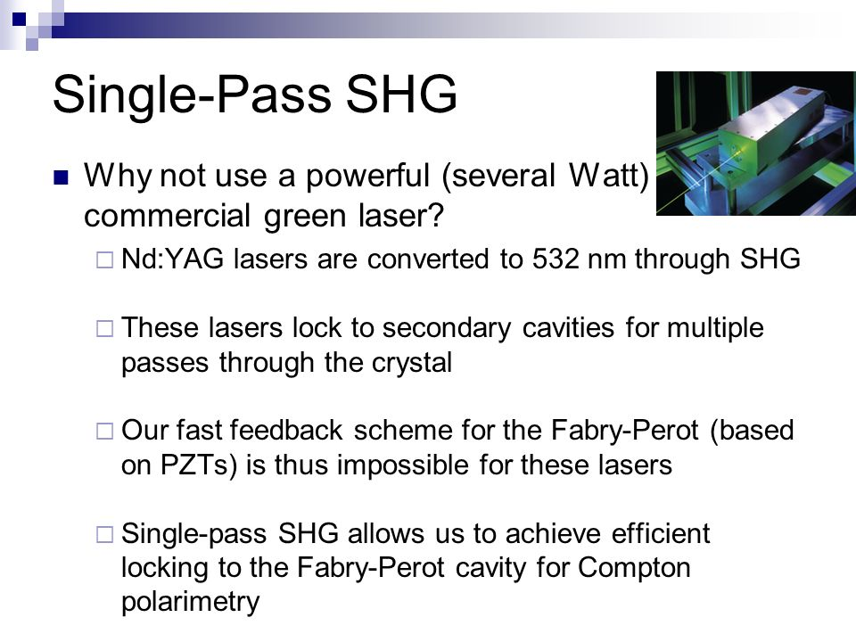 Single-Pass SHG Why not use a powerful (several Watt) commercial green laser.