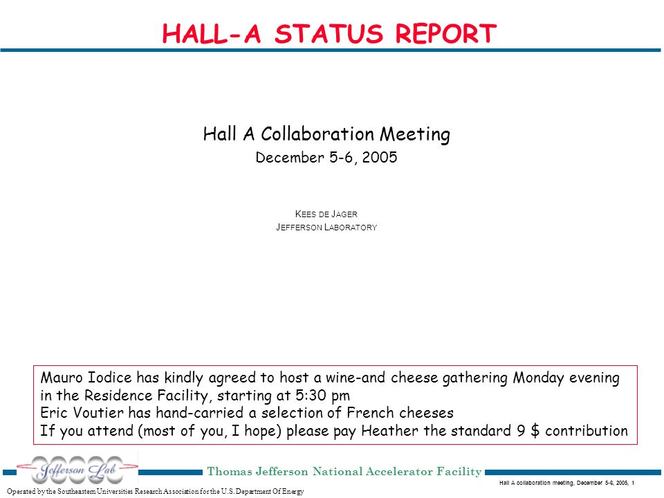 Hall A collaboration meeting, December 5-6, 2005, 1 Operated by the Southeastern Universities Research Association for the U.S.