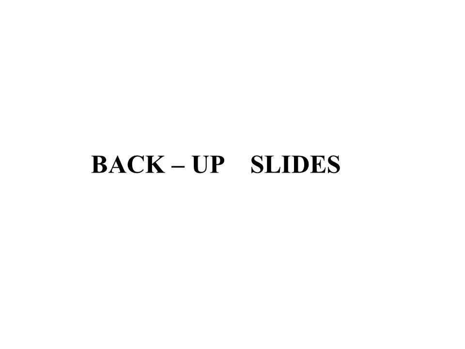 BACK – UP SLIDES