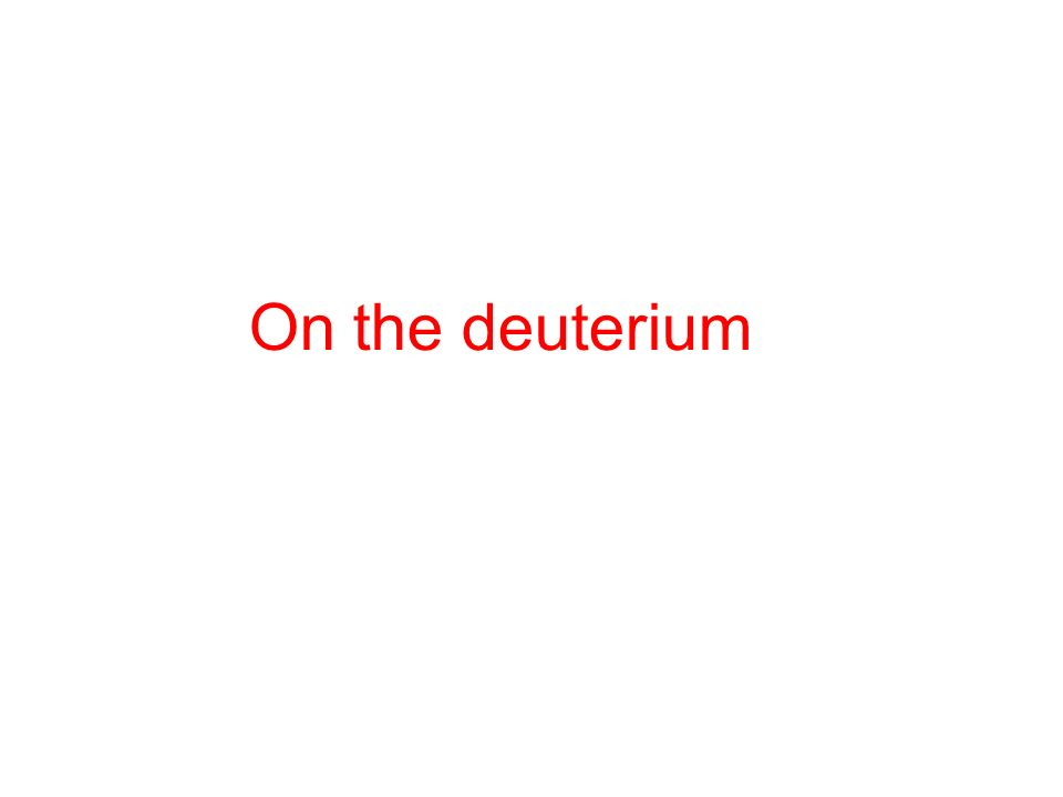 On the deuterium