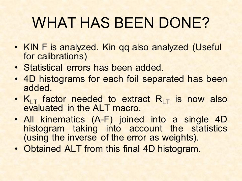 WHAT HAS BEEN DONE. KIN F is analyzed.