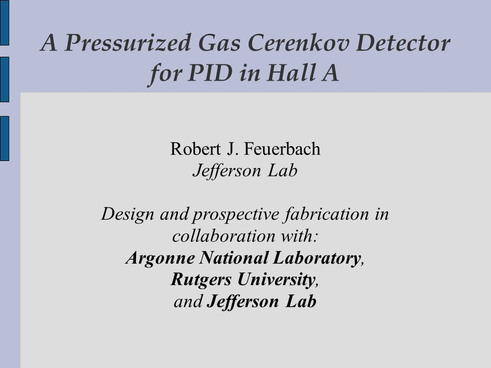 A Pressurized Gas Cerenkov Detector for PID in Hall A Robert J.