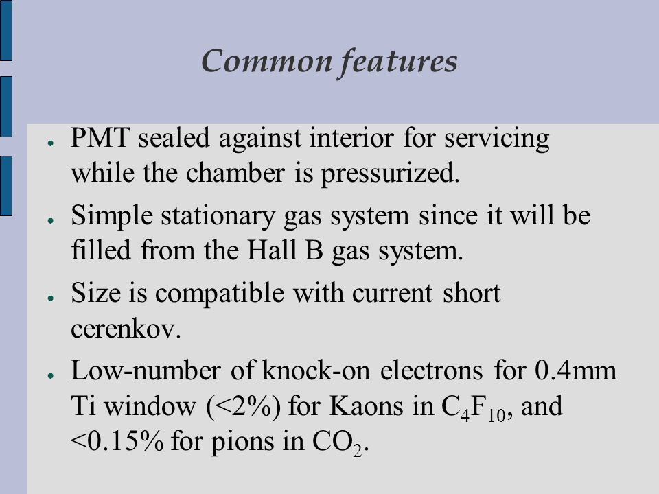Common features PMT sealed against interior for servicing while the chamber is pressurized.