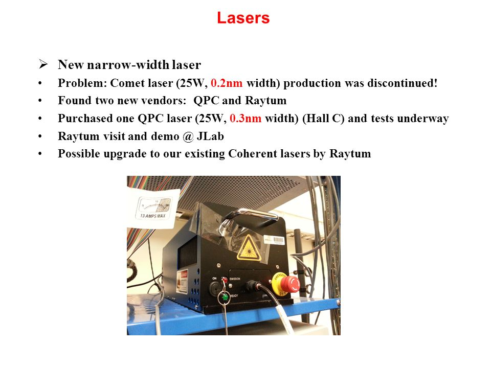 Lasers New narrow-width laser Problem: Comet laser (25W, 0.2nm width) production was discontinued.