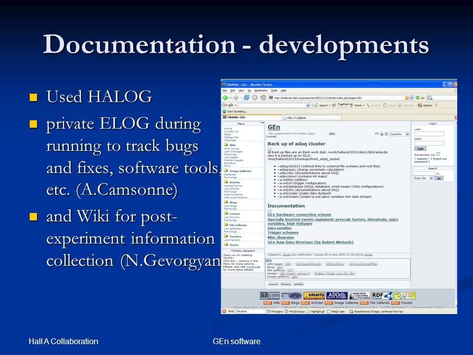 Hall A Collaboration GEn software Documentation - developments Used HALOG Used HALOG private ELOG during running to track bugs and fixes, software tools, etc.