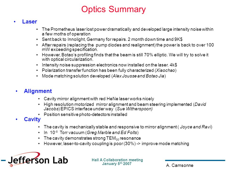 Hall A Collaboration meeting January 5 th 2007 A. Camsonne Optics Summary Laser The Prometheus laser lost power dramatically and developed large inten