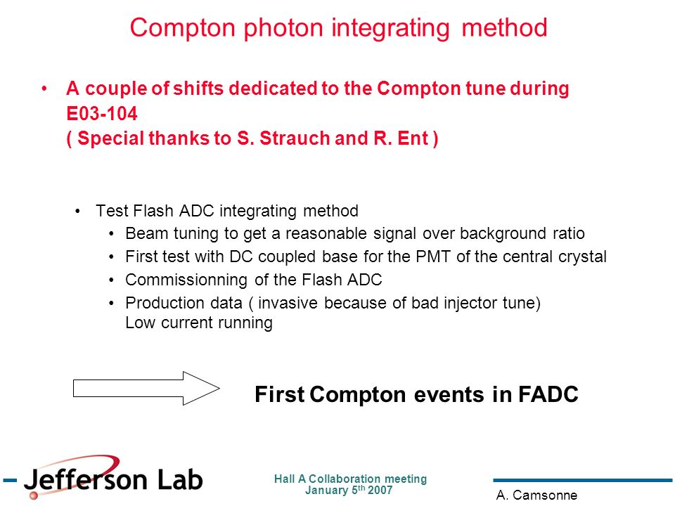 Hall A Collaboration meeting January 5 th 2007 A. Camsonne Compton photon integrating method A couple of shifts dedicated to the Compton tune during E