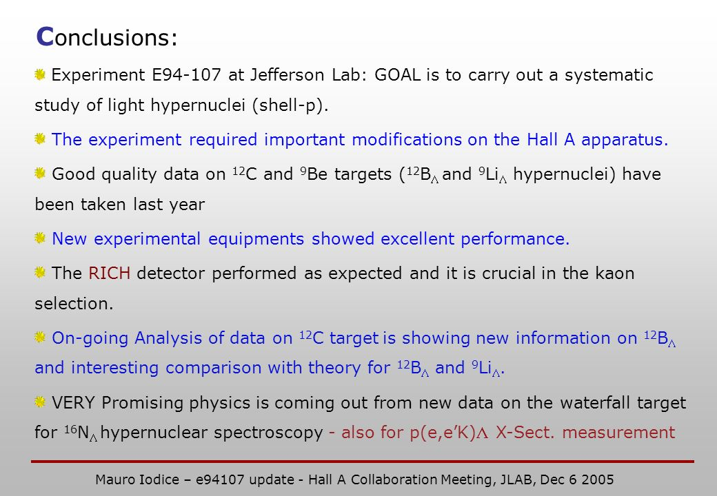 C onclusions: Experiment E at Jefferson Lab: GOAL is to carry out a systematic study of light hypernuclei (shell-p).