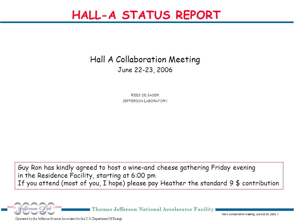 Hall A collaboration meeting, June 22-23, 2006, 12 Operated by the Jefferson Science Associates for the U.S.
