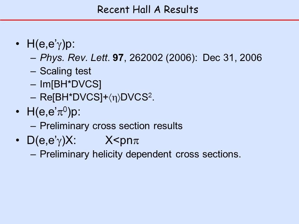Recent Hall A Results H(e,e )p: –Phys. Rev. Lett.