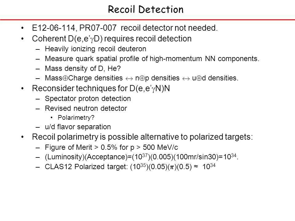 Recoil Detection E , PR recoil detector not needed.