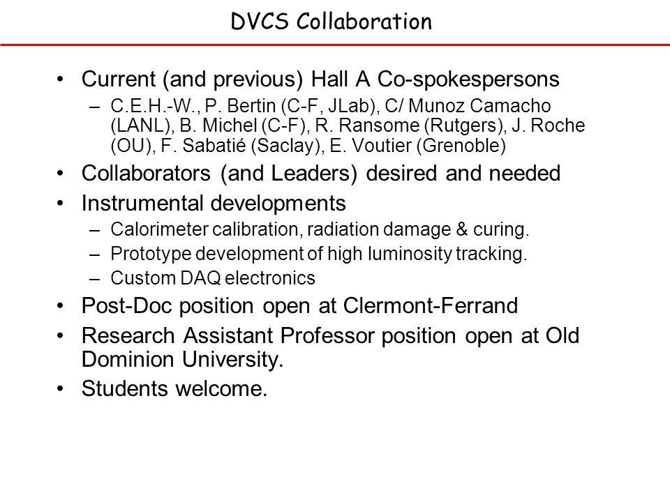 DVCS Collaboration Current (and previous) Hall A Co-spokespersons –C.E.H.-W., P.