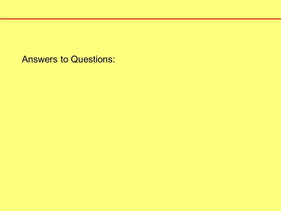 Answers to Questions: