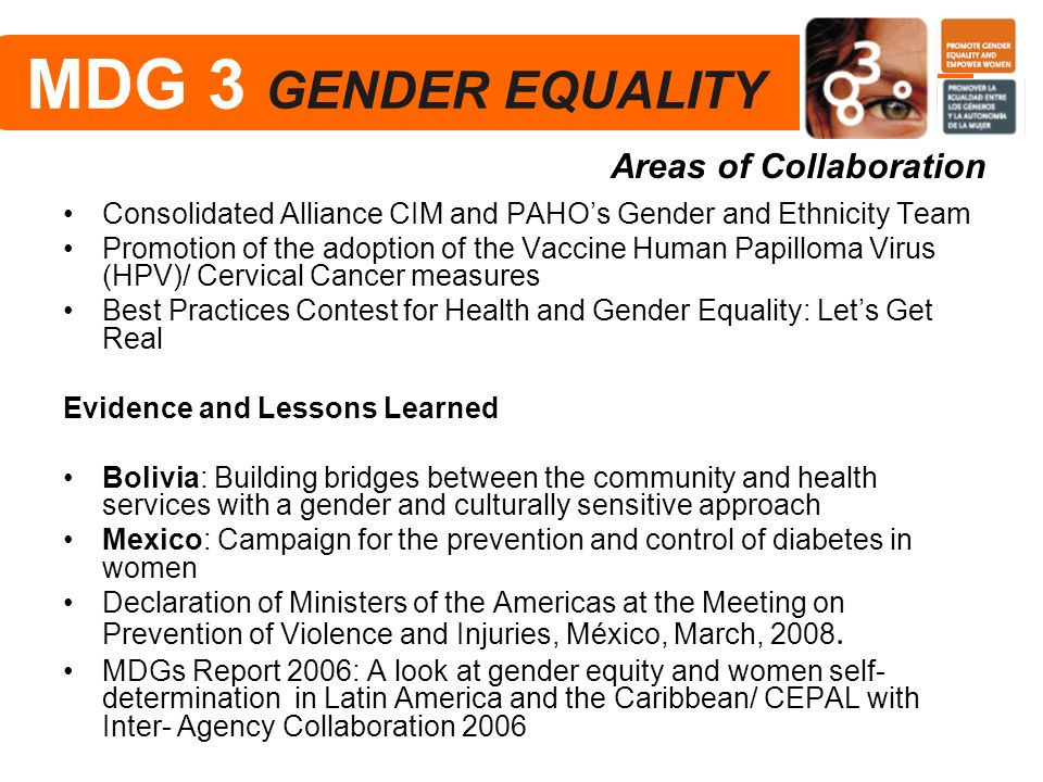Consolidated Alliance CIM and PAHOs Gender and Ethnicity Team Promotion of the adoption of the Vaccine Human Papilloma Virus (HPV)/ Cervical Cancer me