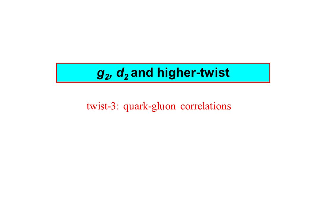 g 2, d 2 and higher-twist twist-3: quark-gluon correlations