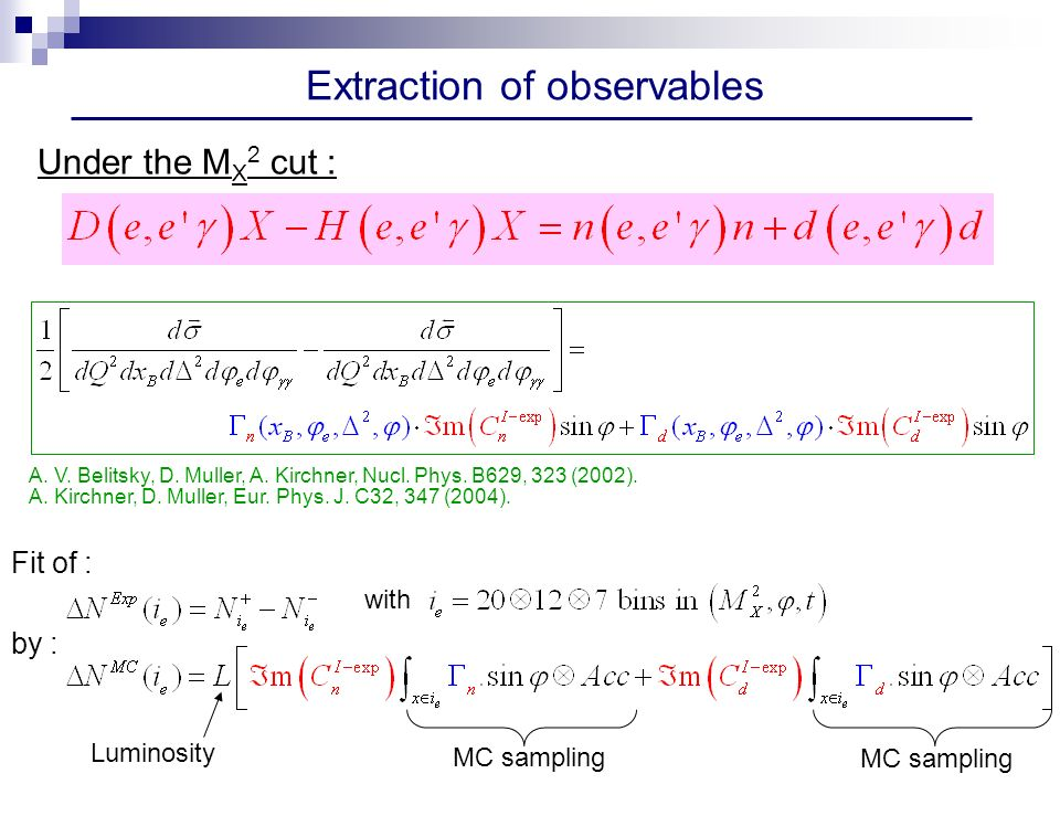 Extraction of observables MC sampling Luminosity with Under the M X 2 cut : A.