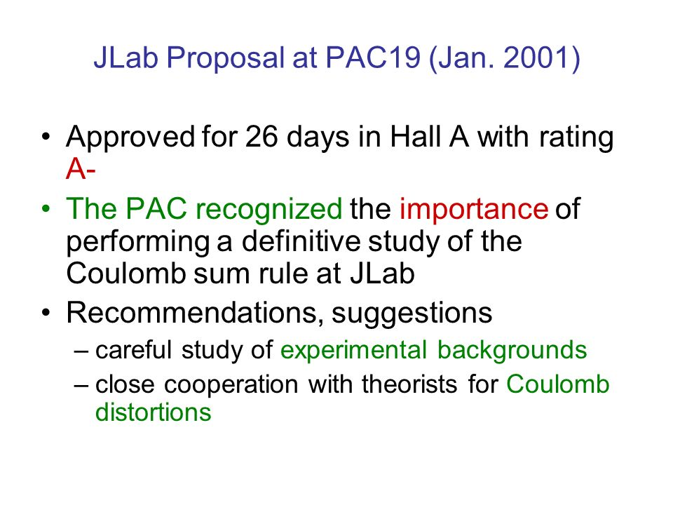 JLab Proposal at PAC19 (Jan. 2001) Approved for 26 days in Hall A with rating A- The PAC recognized the importance of performing a definitive study of