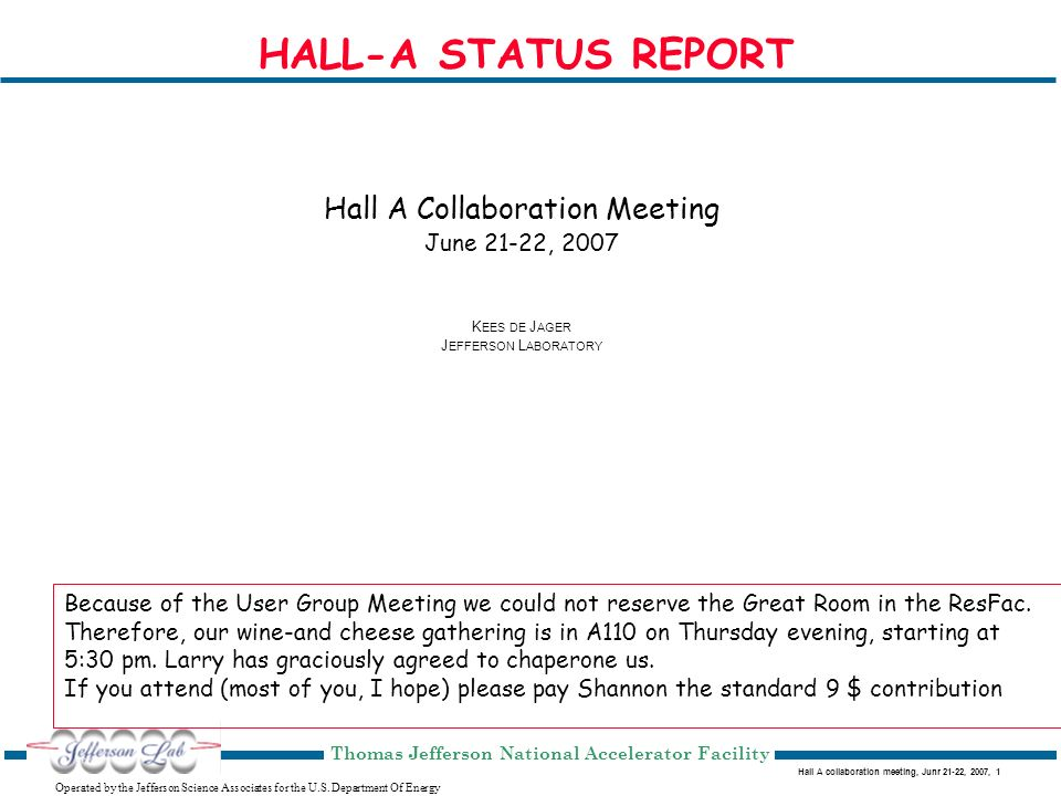 Hall A collaboration meeting, Junr 21-22, 2007, 2 Operated by the Jefferson Science Associates for the U.S.