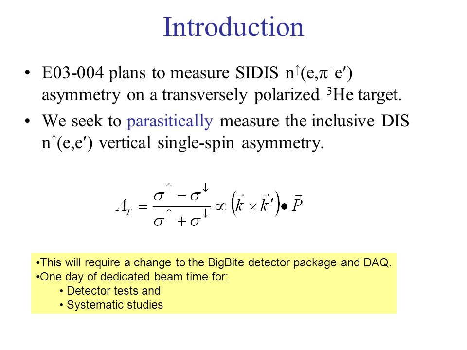 Introduction E plans to measure SIDIS n (e, e asymmetry on a transversely polarized 3 He target.