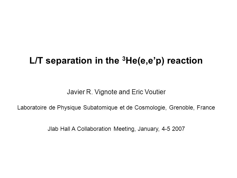 L/T separation in the 3 He(e,ep) reaction Javier R.