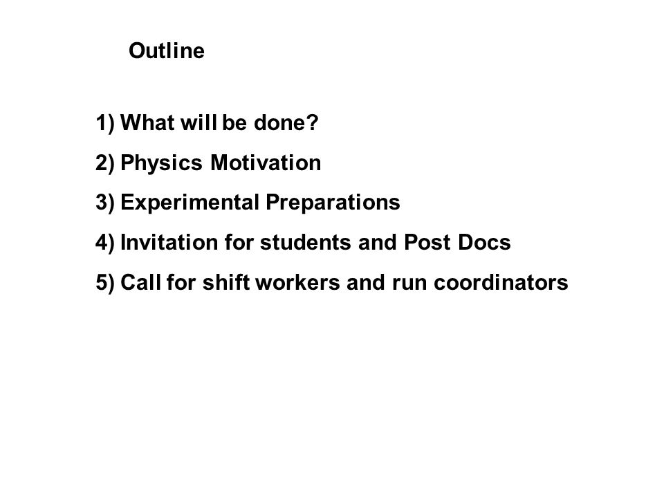 Outline 1)What will be done.