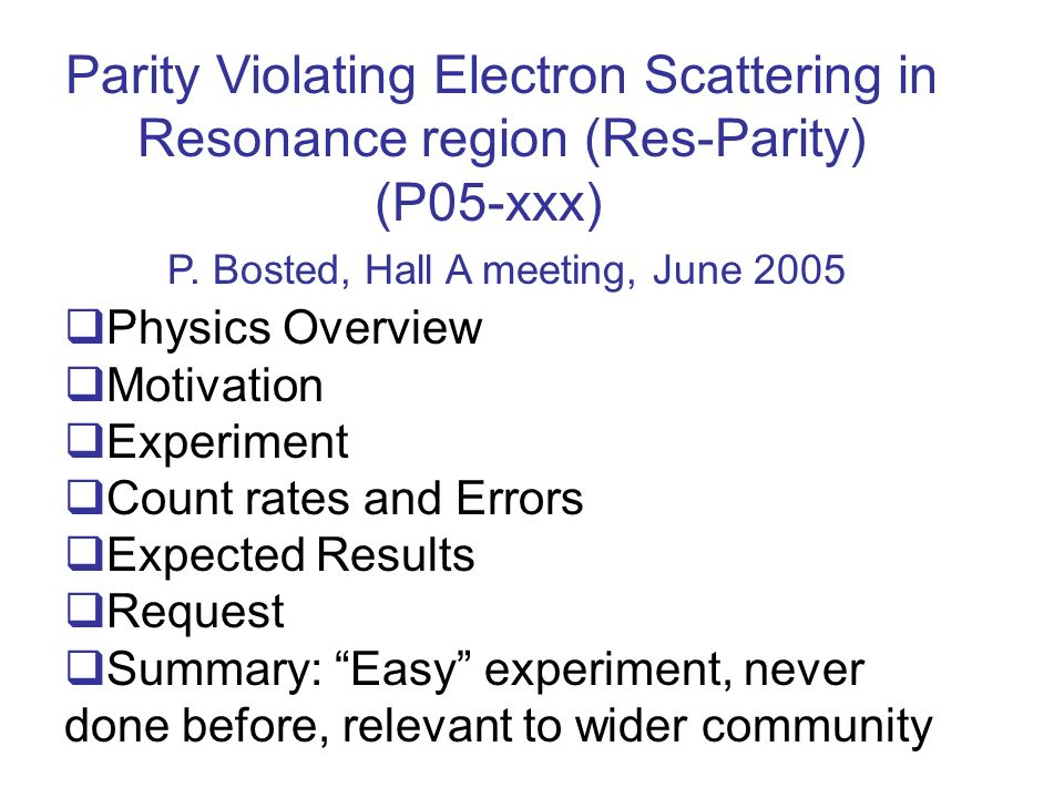 Parity Violating Electron Scattering in Resonance region (Res-Parity) (P05-xxx) P.