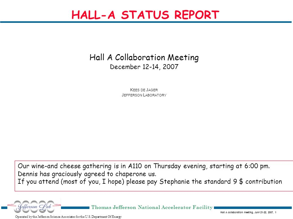 Hall A collaboration meeting, Junr 21-22, 2007, 1 Operated by the Jefferson Science Associates for the U.S.