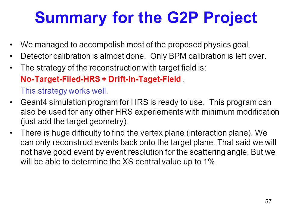 Summary for the G2P Project We managed to accompolish most of the proposed physics goal.