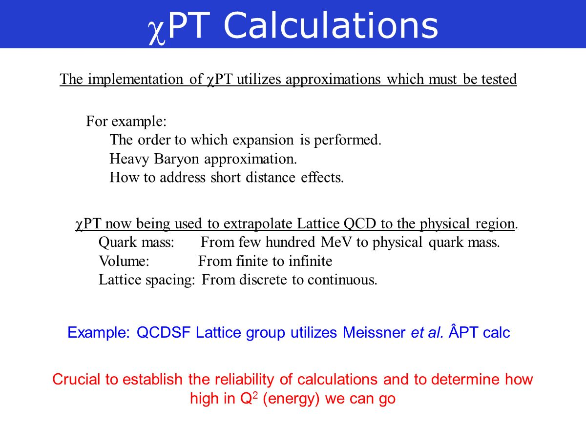 PT Calculations The implementation of PT utilizes approximations which must be tested For example: The order to which expansion is performed.