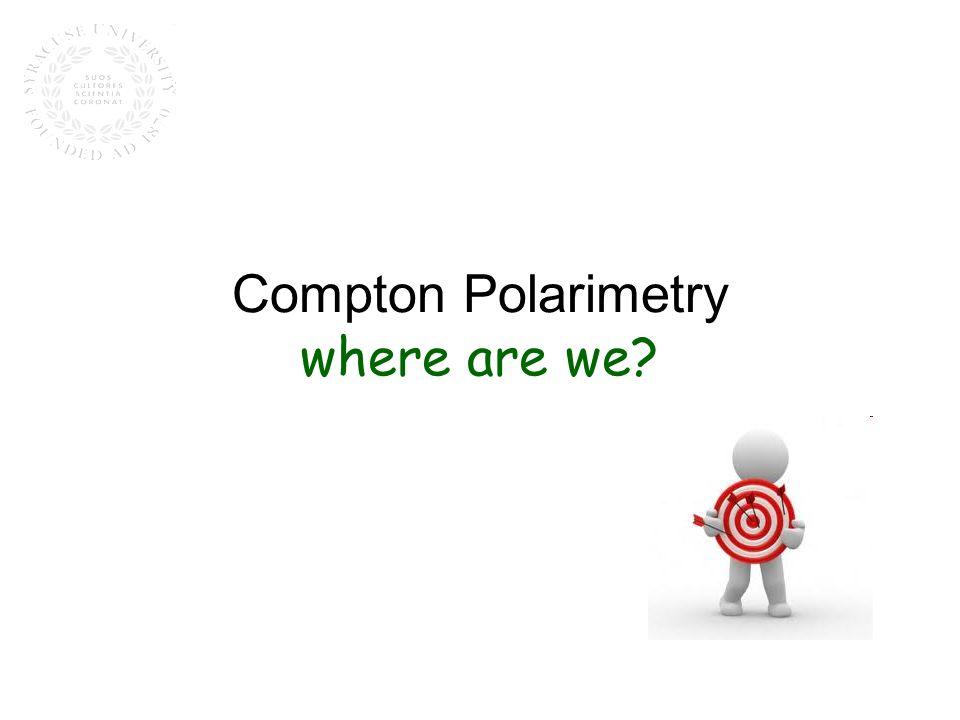 Compton Polarimetry where are we