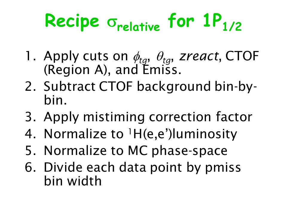 Recipe relative for 1P 1/2 1.Apply cuts on tg, tg, zreact, CTOF (Region A), and Emiss.