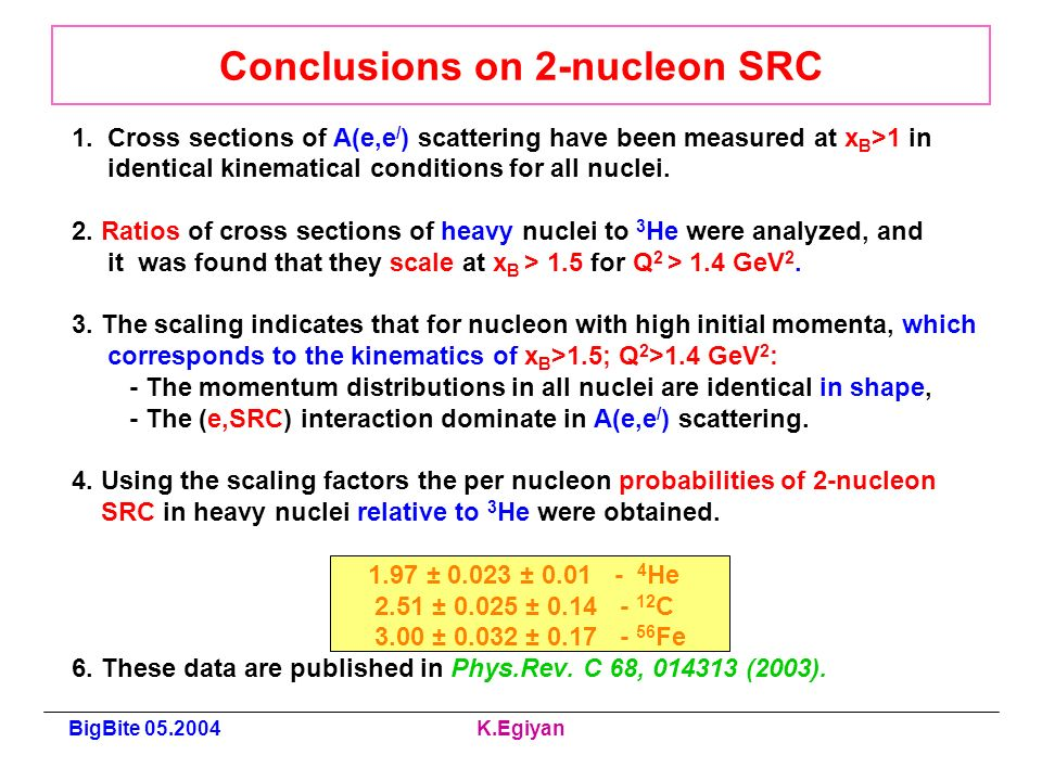 BigBite K.Egiyan Conclusions on 2-nucleon SRC 1.
