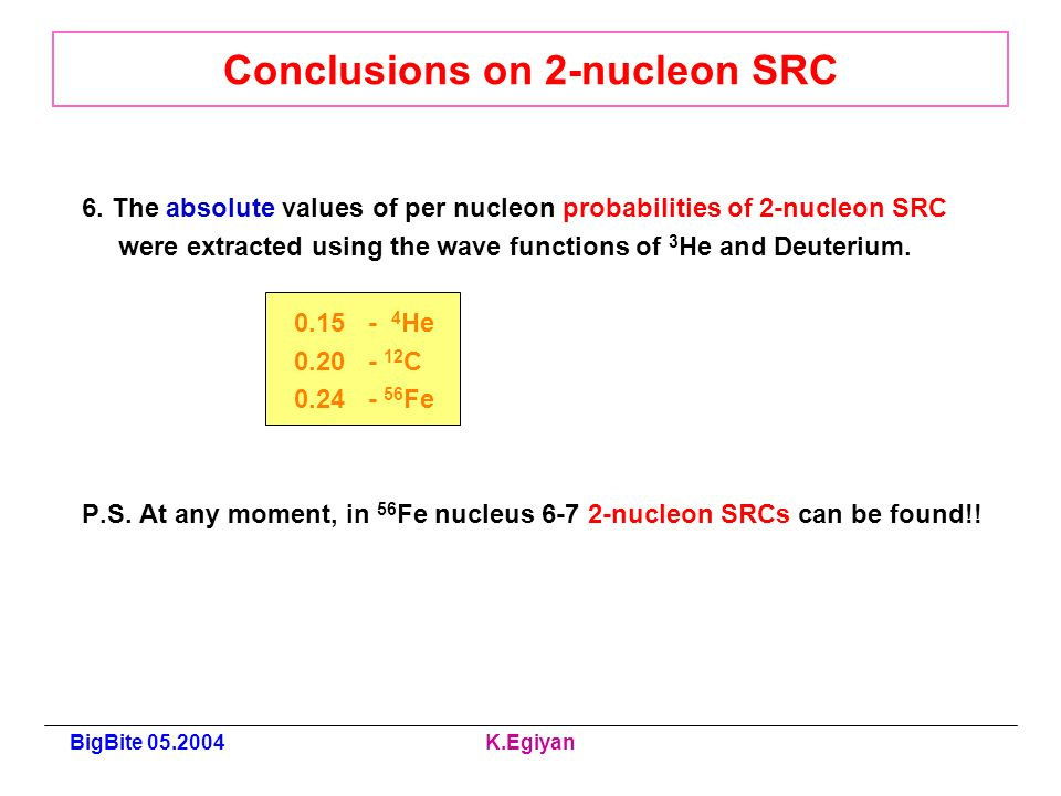 BigBite K.Egiyan Conclusions on 2-nucleon SRC 6.
