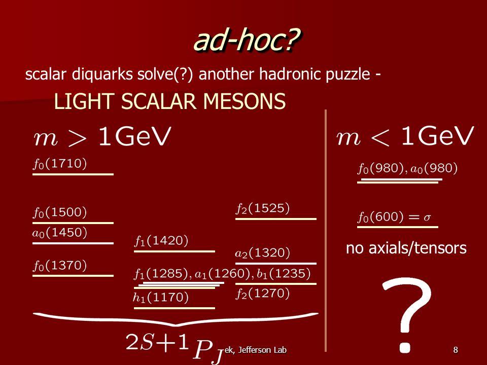 Jo Dudek, Jefferson Lab9 Light Scalar Mesons a la Jaffe diquarks are light