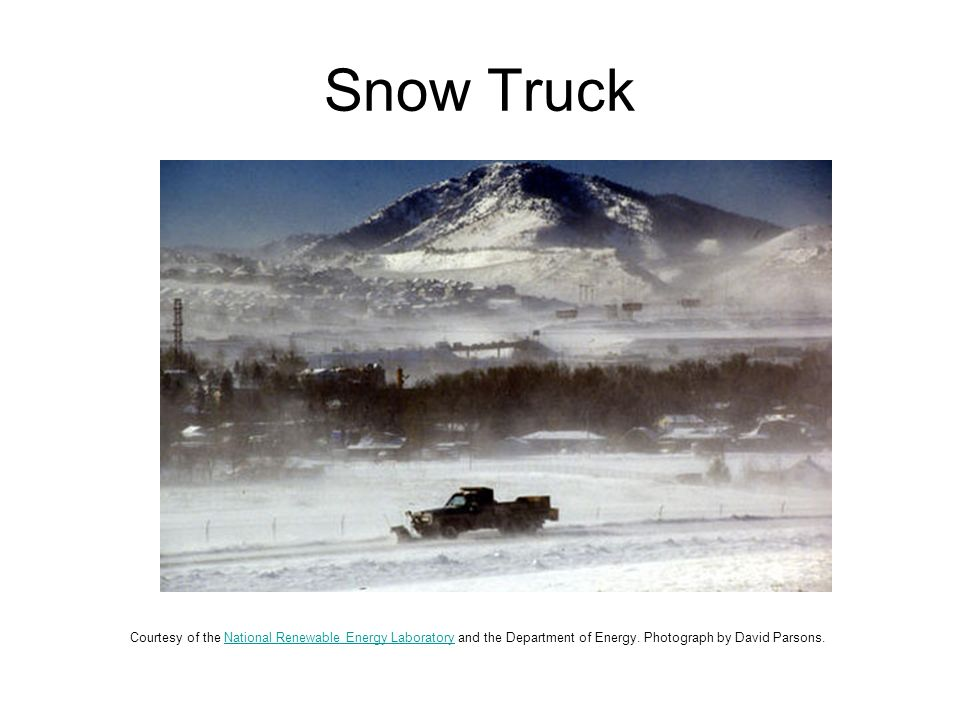 Snow Truck Courtesy of the National Renewable Energy Laboratory and the Department of Energy.