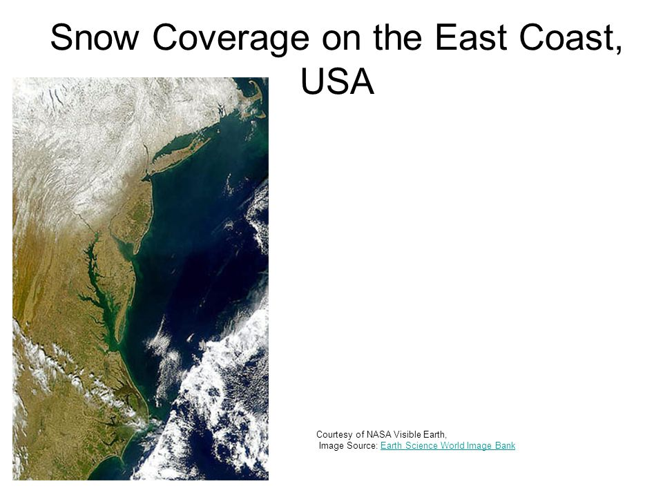 Snow Coverage on the East Coast, USA Courtesy of NASA Visible Earth, Image Source: Earth Science World Image BankEarth Science World Image Bank