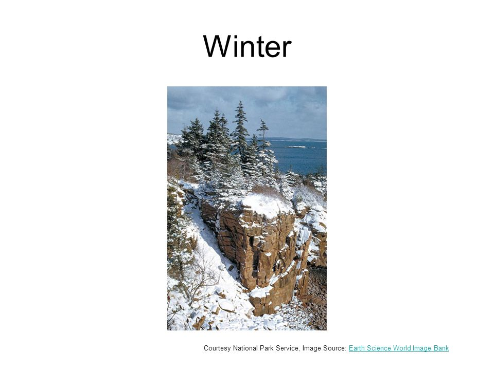 Winter Courtesy National Park Service, Image Source: Earth Science World Image BankEarth Science World Image Bank
