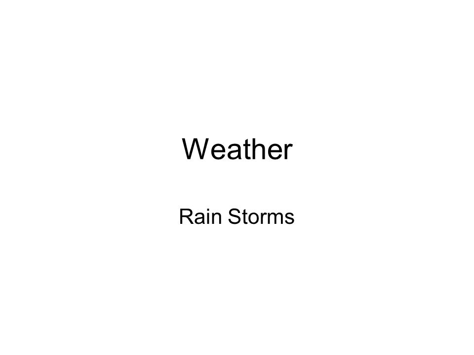 Weather Rain Storms
