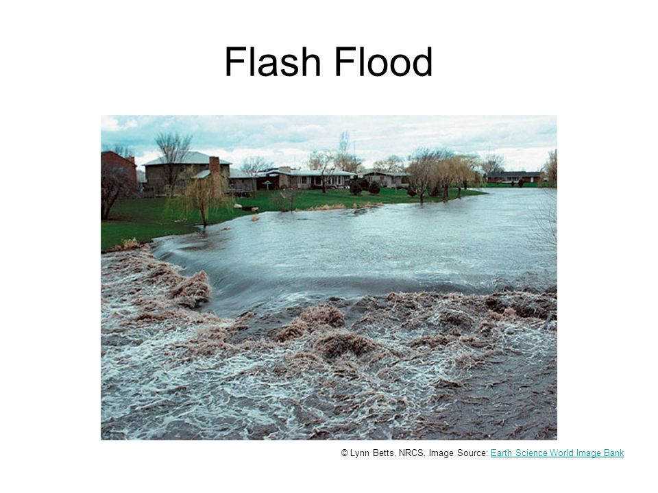 Flash Flood © Lynn Betts, NRCS, Image Source: Earth Science World Image BankEarth Science World Image Bank