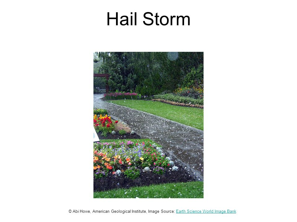 Hail Storm © Abi Howe, American Geological Institute, Image Source: Earth Science World Image BankEarth Science World Image Bank