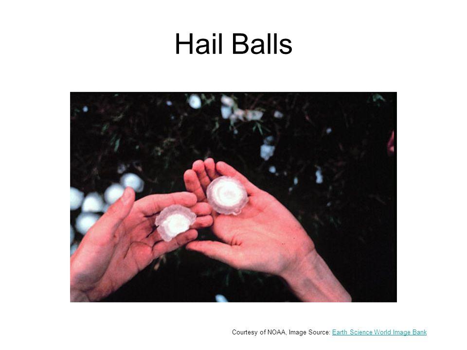 Hail Balls Courtesy of NOAA, Image Source: Earth Science World Image BankEarth Science World Image Bank