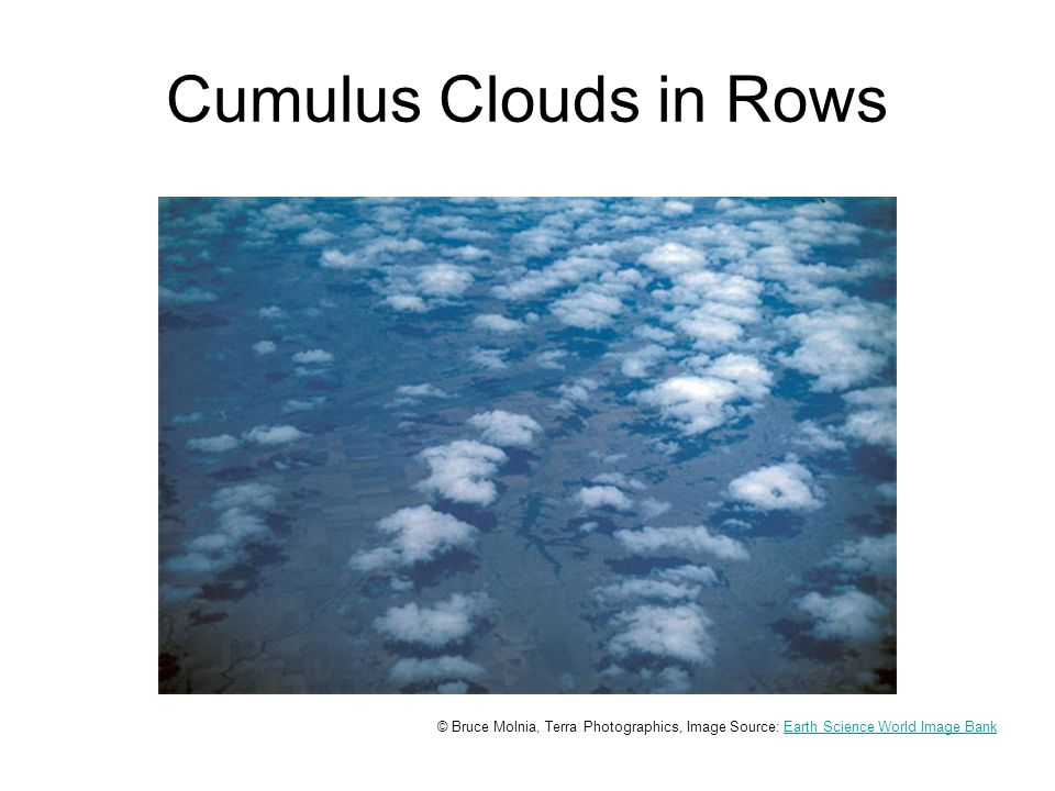 Cumulus Clouds in Rows © Bruce Molnia, Terra Photographics, Image Source: Earth Science World Image BankEarth Science World Image Bank
