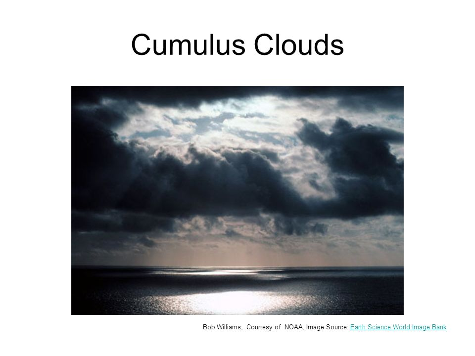 Cumulus Clouds Bob Williams, Courtesy of NOAA, Image Source: Earth Science World Image BankEarth Science World Image Bank