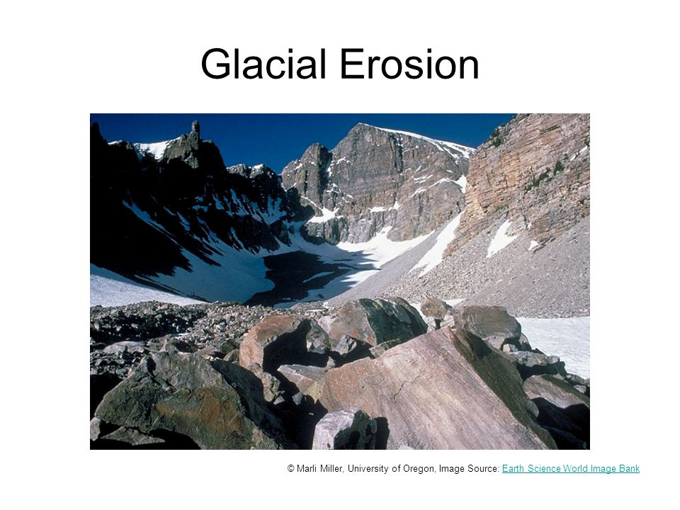 Glacial Erosion © Marli Miller, University of Oregon, Image Source: Earth Science World Image BankEarth Science World Image Bank