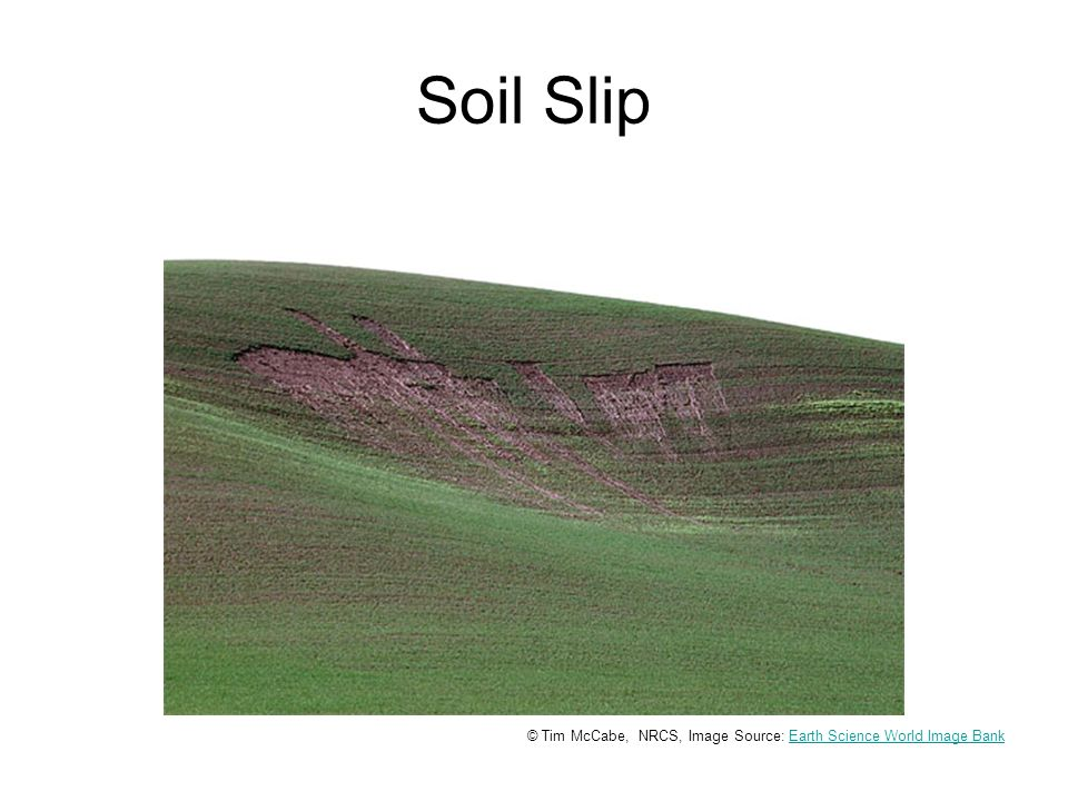 Soil Slip © Tim McCabe, NRCS, Image Source: Earth Science World Image BankEarth Science World Image Bank