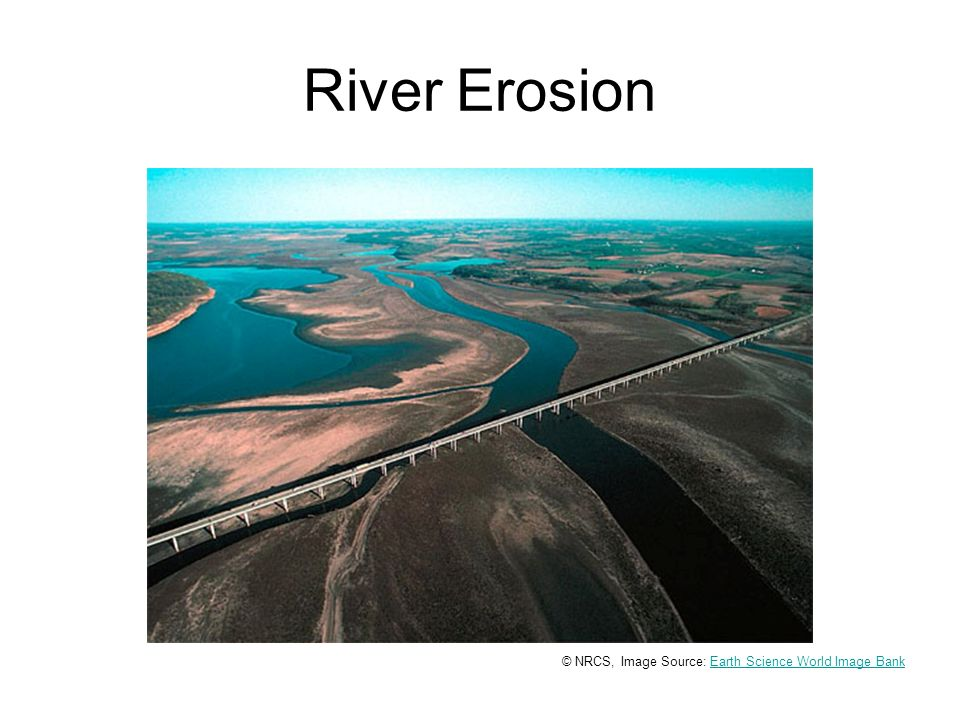 River Erosion © NRCS, Image Source: Earth Science World Image BankEarth Science World Image Bank