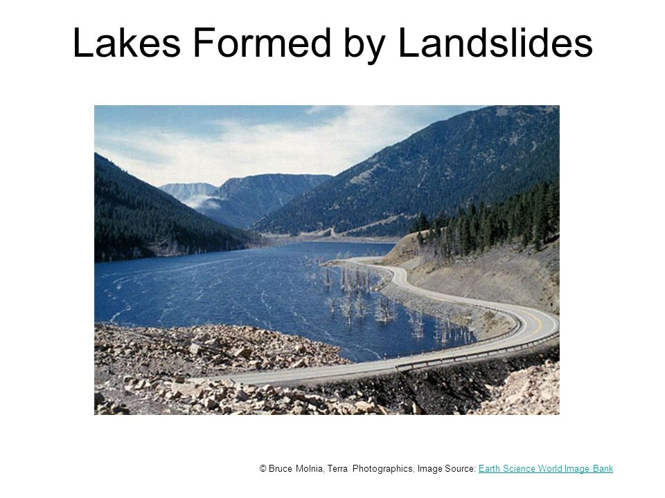 Lakes Formed by Landslides © Bruce Molnia, Terra Photographics, Image Source: Earth Science World Image BankEarth Science World Image Bank Earthen Dam